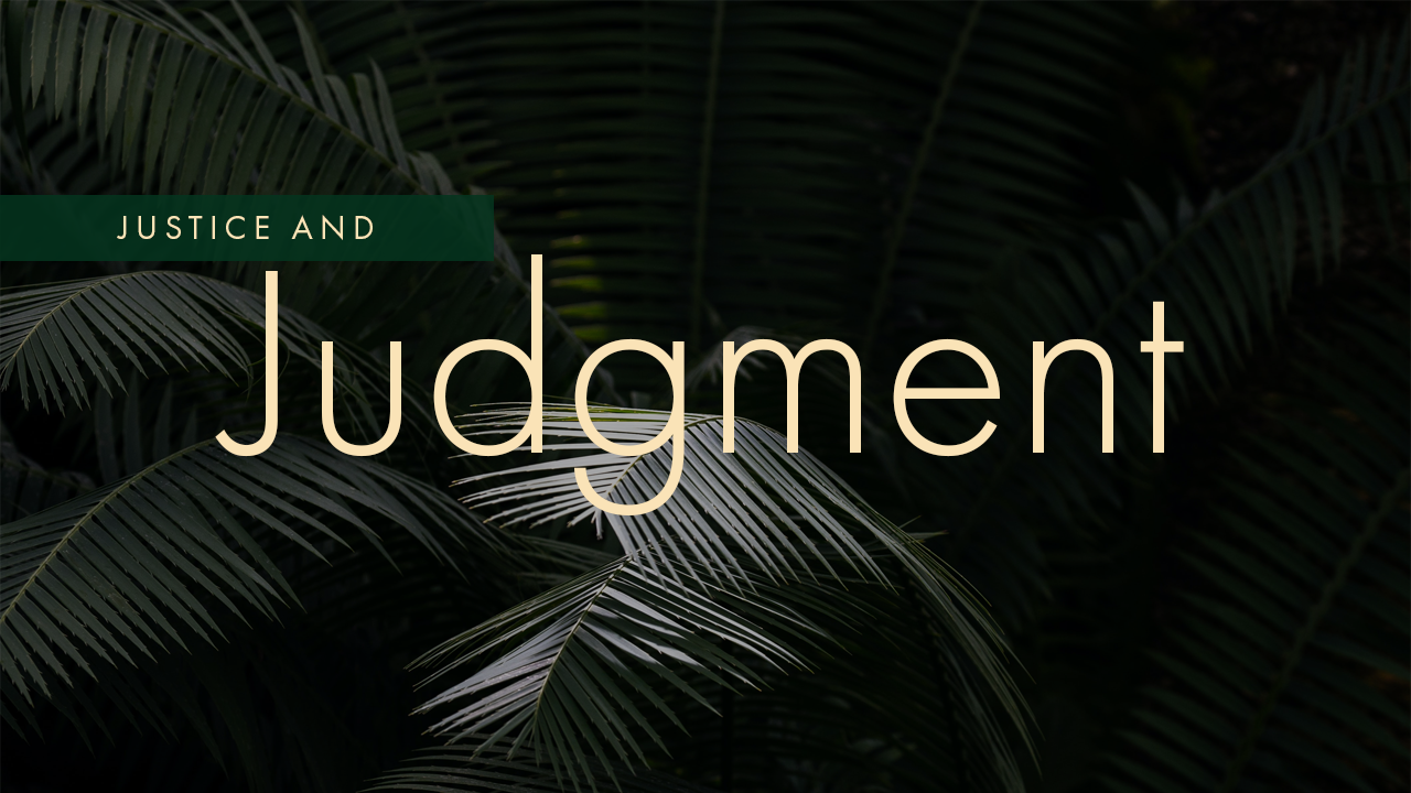 Justice And Judgment
