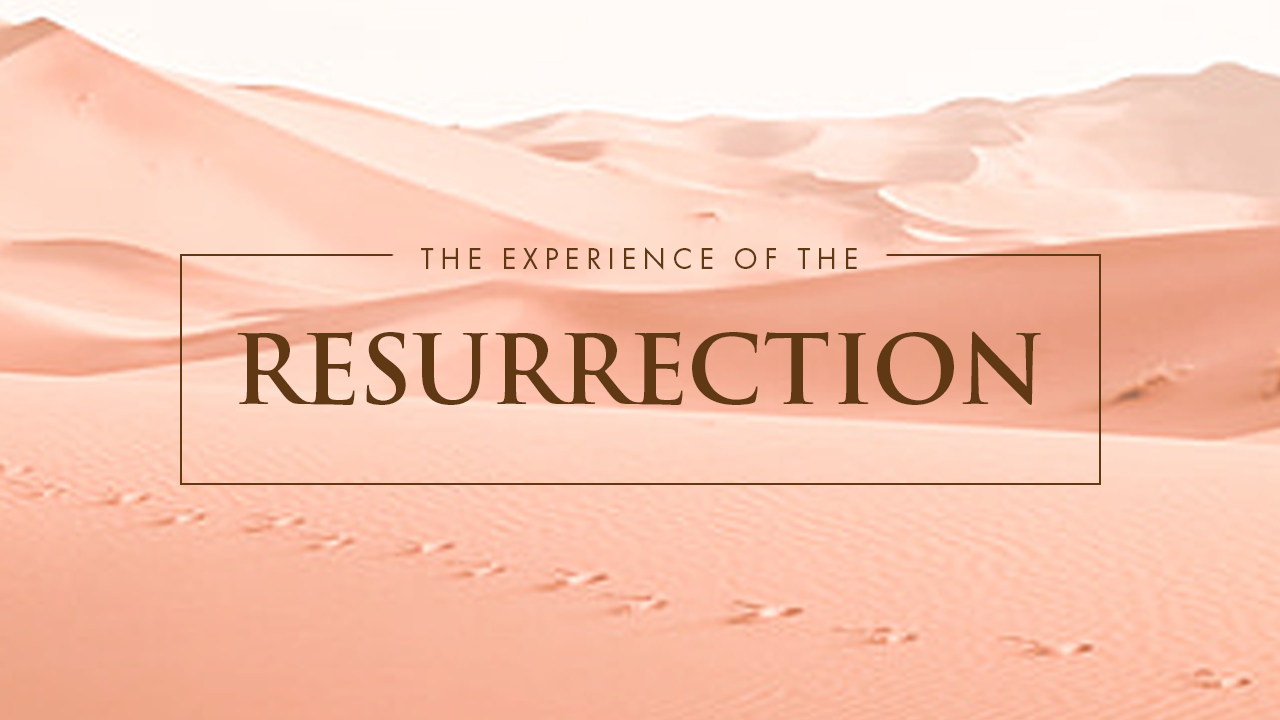 The Experience Of The Resurrection