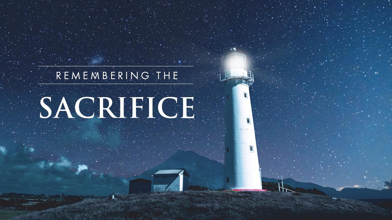 Remembering The Sacrifice