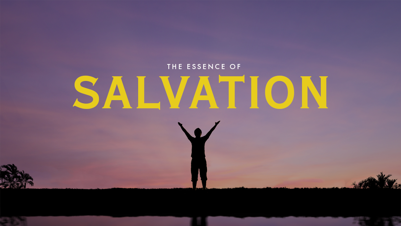 The Essence Of Salvation