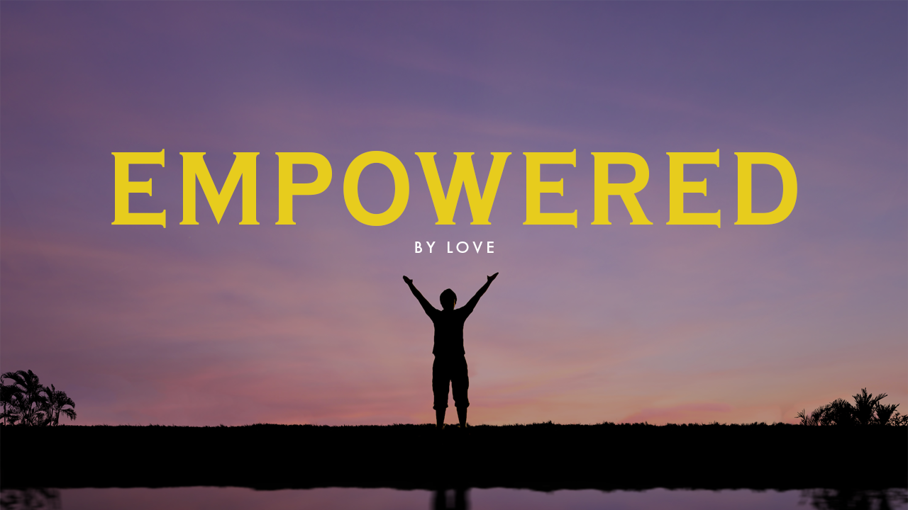 Empowered By Love