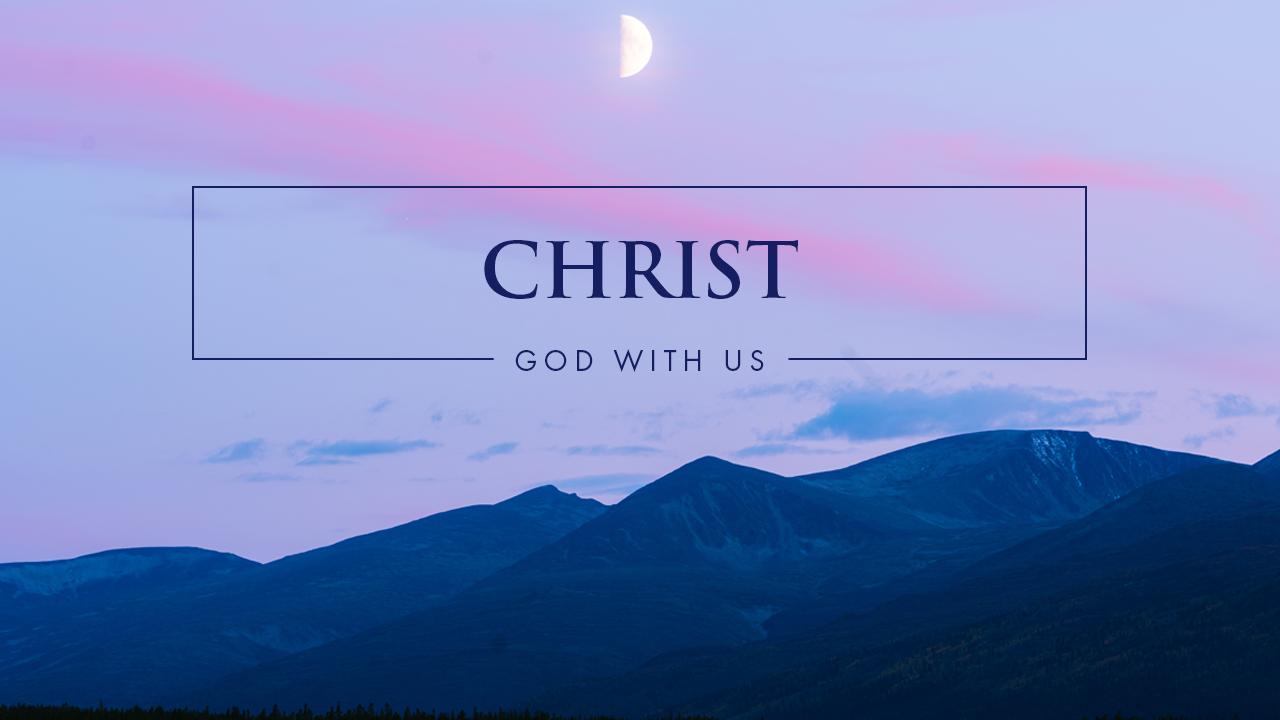 Christ - God With Us