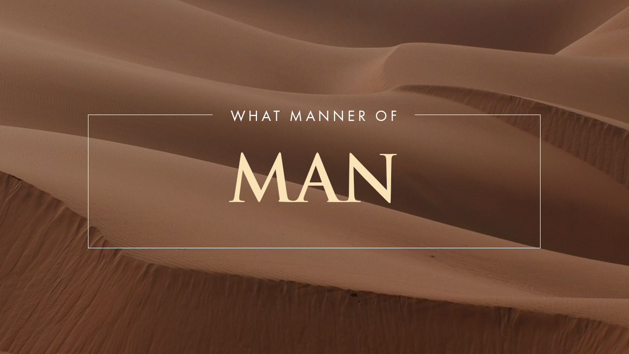 What Manner Of Man