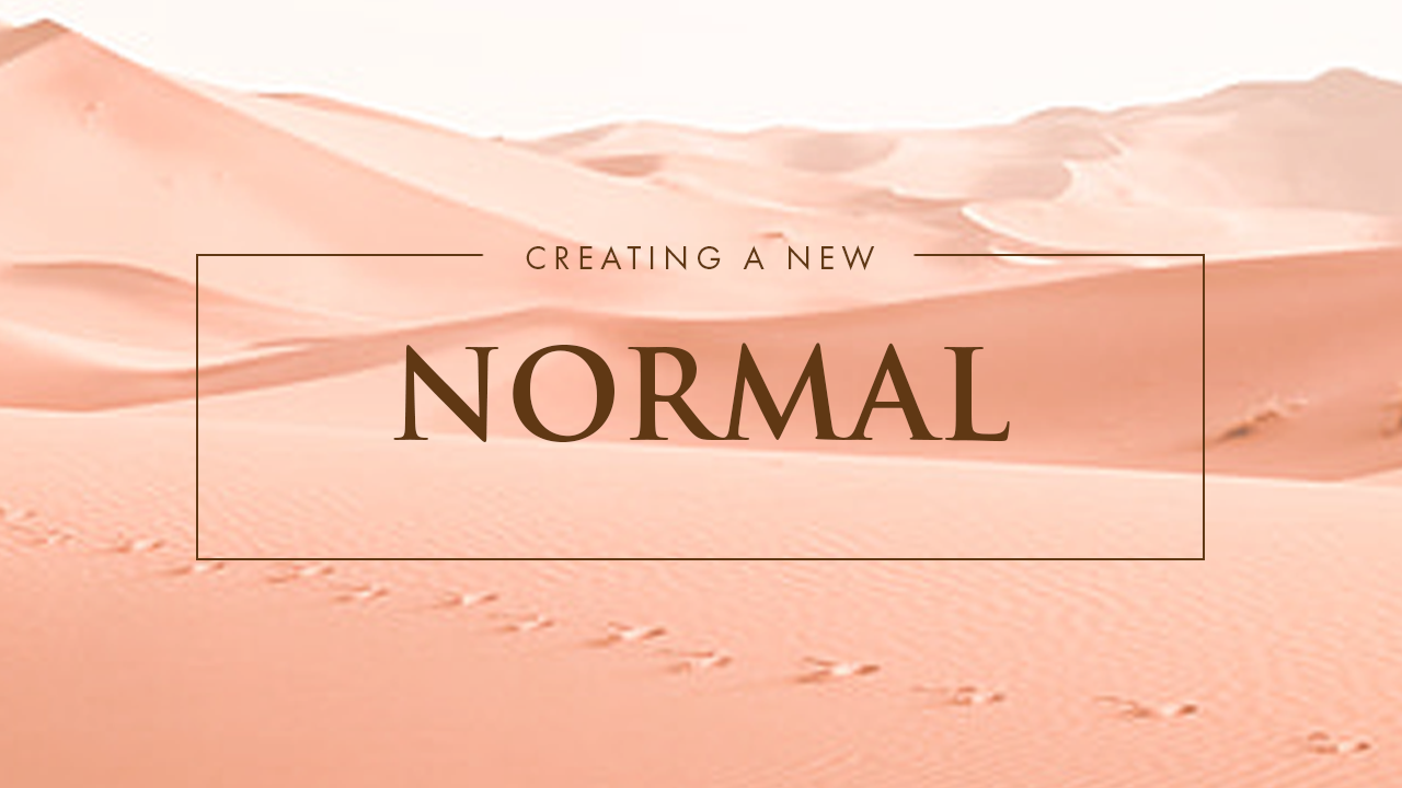 Creating A New Normal