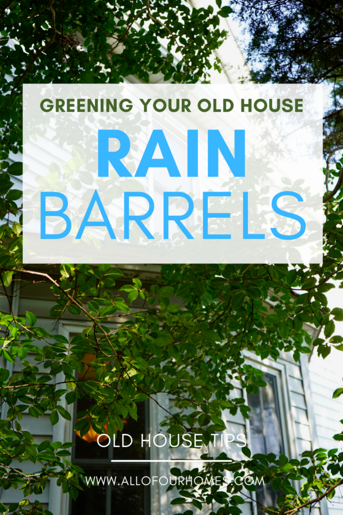 Rain barrels and greening an old house