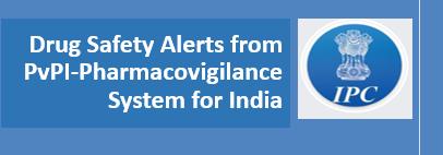 Drug Safety Alerts for Pramipexole & Fluvoxamine from PvPI (Pharmacovigilance Programme of India)