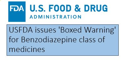 USFDA issues 'Boxed Warning' for Benzodiazepine class of medicines