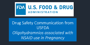 Oligohydramnios associated with NSAID use in Pregnancy-Safety Communication from USFDA