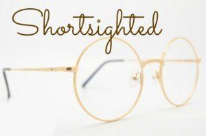 Shortsighted