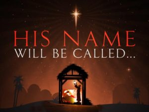 And His Name Shall Be Called…