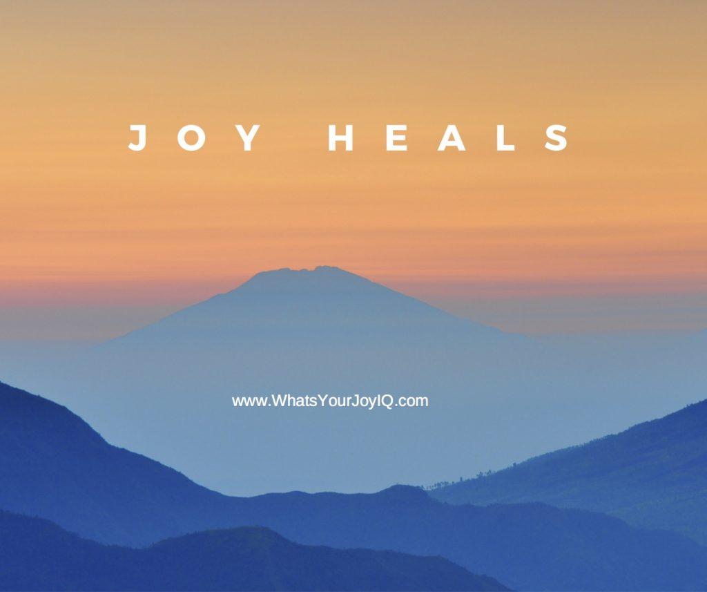 Joy heals