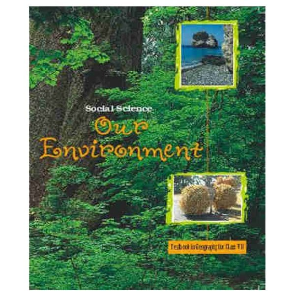Our Environment Geography Textbook for Class-7th NCERT Book skool store