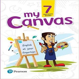 My Canvas Coursebook by Pearson for CBSE English Class 7