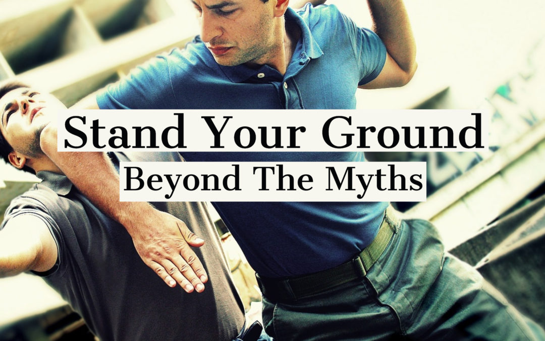 Stand Your Ground   Beyond The Myths – 007