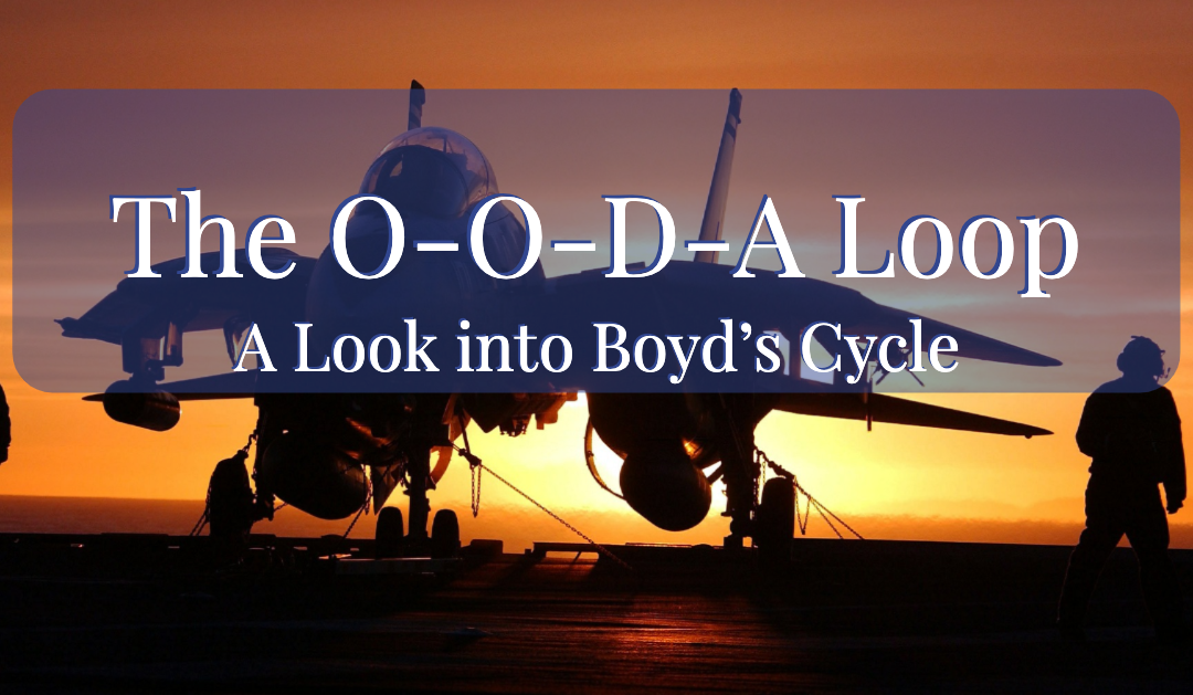 The O-O-D-A Loop | A Look into Boyd's Cycle