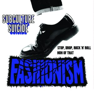 """Fashionism Subculture Suicide 7"""" Dirt Cult Records Released: June 23, 2016"""