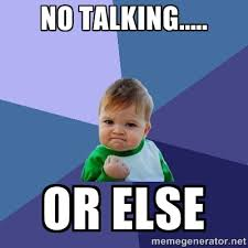 No Talking Or Else – Part II