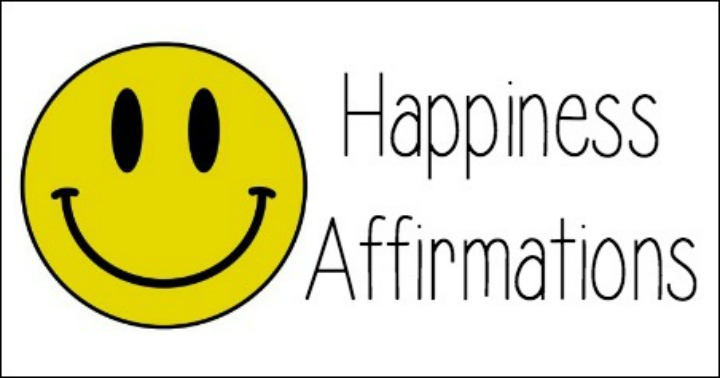 Happiness Affirmations ~ https://thepowerofhappy.com/happiness-affirmations/