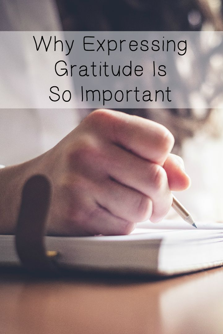 Why Expressing Gratitude Is So Important ~