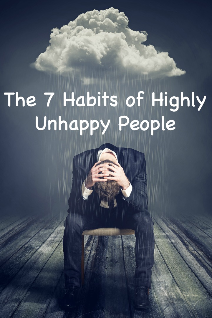 The 7 Habits of Highly Unhappy People ~