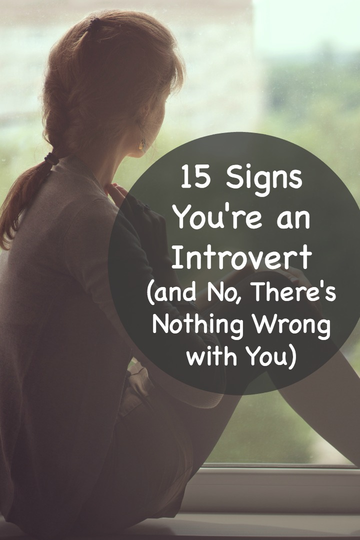 15 Signs You're an Introvert (and No, There's Nothing Wrong with You) ~