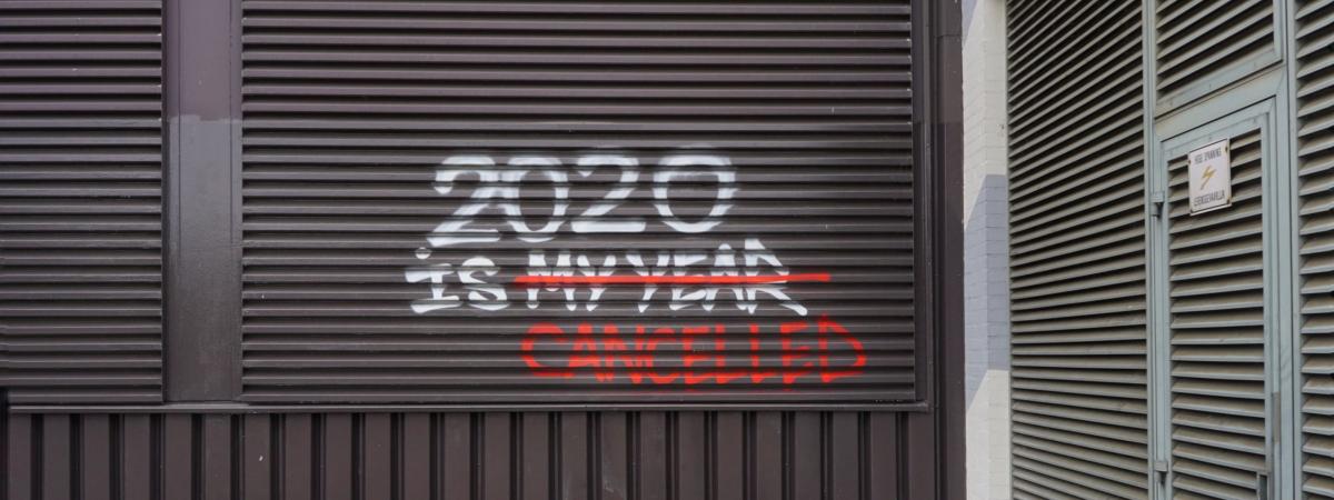 graffiti saying 2020 is cancelled. Photo by Ewien van Bergeijk - Kwant on Unsplash