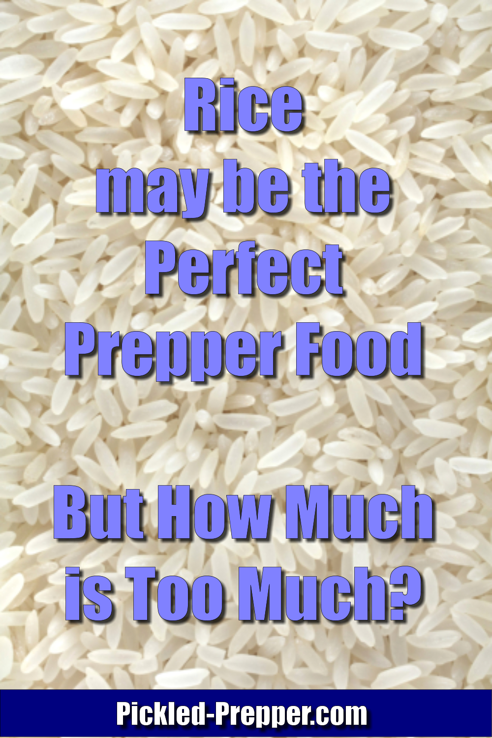 Can a Prepper Have Too Much Rice?