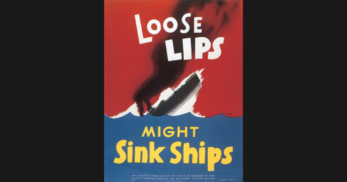 Loose Lips Sink Ships Poster