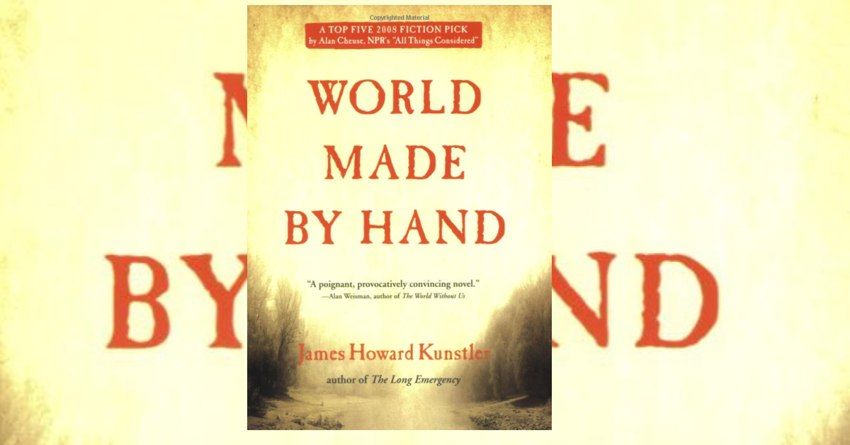 The cover of World Made by Hand by James Howard Kunstler