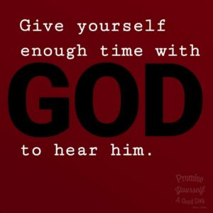 Give yourself enough time with God to hear him- @HeSpeaksVolumes