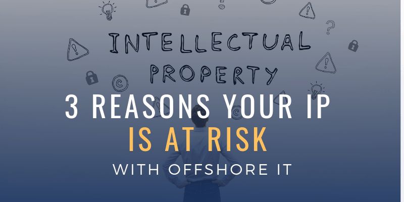 3 Reasons Your IP Is at Risk