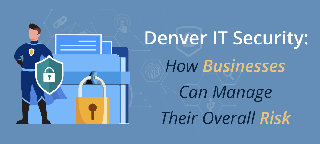 Find out how important IT security is and how it can minimize the risk of cyberattacks and IT disruptions for your Denver business to stay secure.