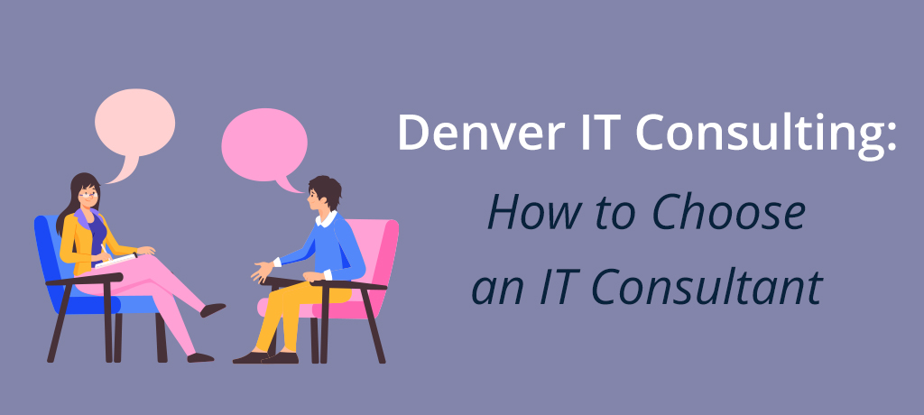 Read on to find out how Denver businesses can benefit from hiring an IT consultant. Then, discover the qualities business owners should be aware of when choosing a consulting service.