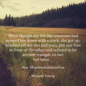 """Even though she felt like someone had mowed her down with a truck"