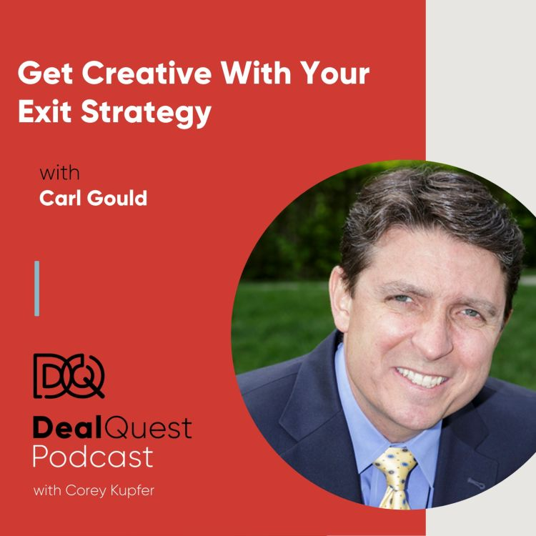 Carl-Gould-Corey-Kupfer-Deal-Quest-Podcast