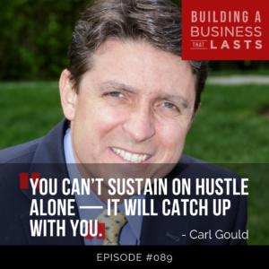 Carl-Gould-Building-a-Business-That-Lasts-Podcast