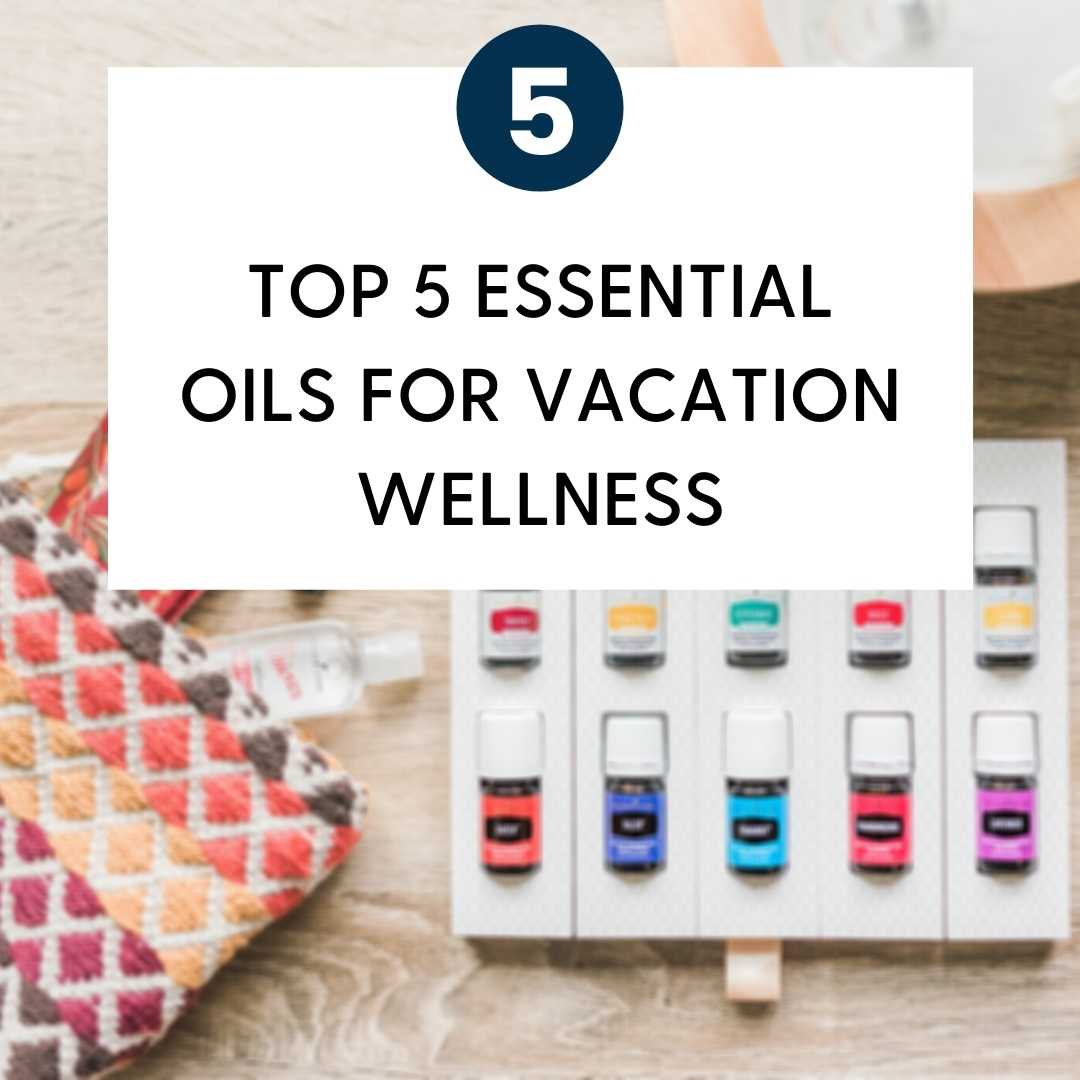 essential oils for vacations
