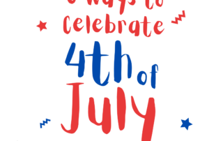 6 ways to celebrate the 4th of july