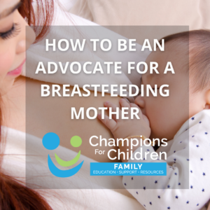 how to be an advocate for a breastfeeding mother