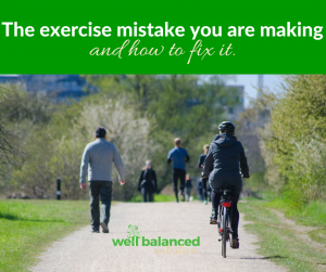 The exercise mistake you might be making and how to fix it