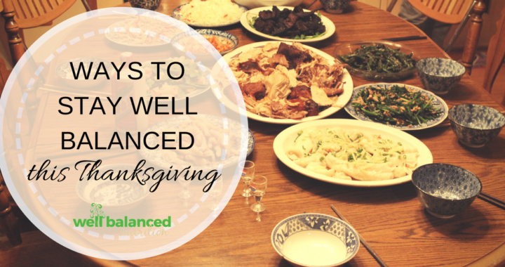 Ways to stay well balanced this Thanksgiving