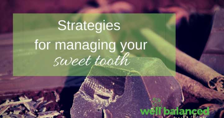 4 Mindful Strategies to Manage Your Sweet Tooth and How To Ward Off Cravings Before They Start