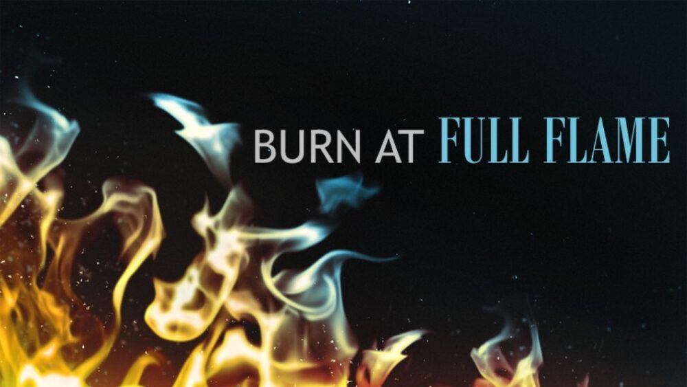 Burn at Full Flame Image