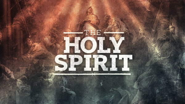 The Person of the Holy Spirit Part 3 Image