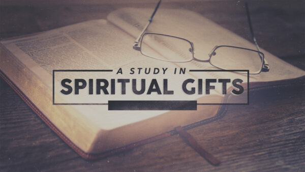 A Study on Spiritual Gifts Part 2 Image
