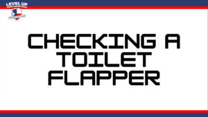 Checking a toilet flapper