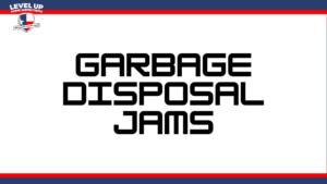 garbage disposal jams