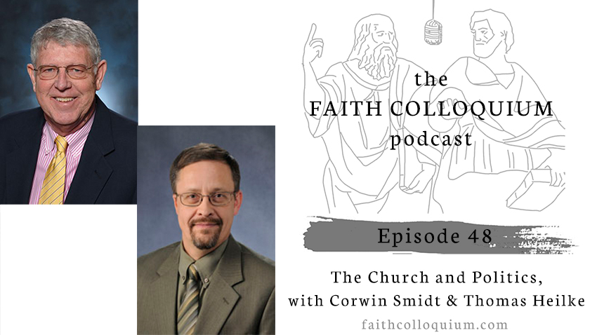 the church and politics, corwin smidt and thomas heilke, faith colloquium, sheb varghese