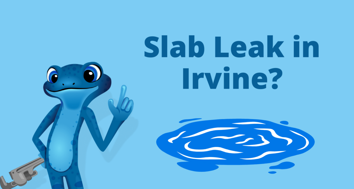 Slab Leak in Irvine? Here's What To Do…
