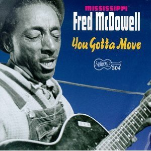 Fred McDowell, You Gotta Move